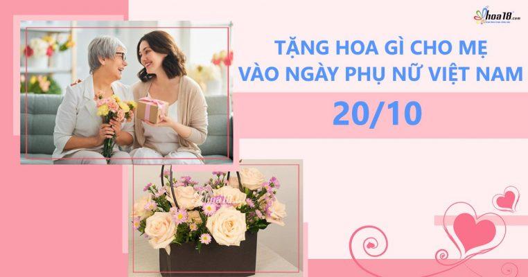 Tặng hoa 20/10 cho mẹ vào ngày phụ nữ Việt Nam